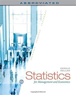 Statistics for Management and Economics, Abbreviated, by Keller, 10th Edition 9781285869643