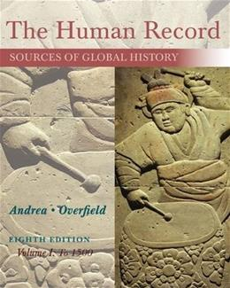 The Human Record: Sources of Global History, Volume I: To 1500 8 9781285870236