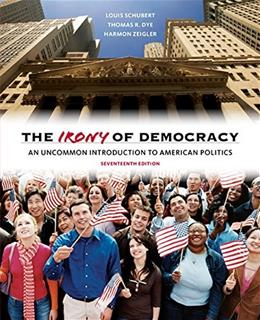 The Irony of Democracy: An Uncommon Introduction to American Politics 17 9781285870281