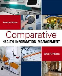 Comparative Health Information Management, by Peden, 4ht Edition 9781285871714