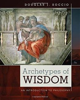 Archetypes of Wisdom: An Introduction to Philosophy 9 9781285874319