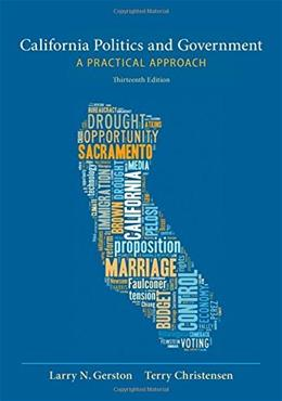 California Politics and Government: A Practical Approach 13 9781285874524