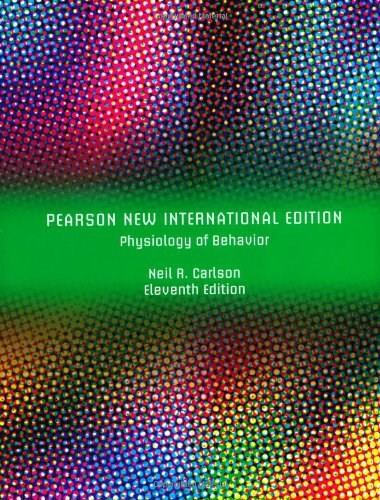 Physiology of Behavior, by Carlson, 11th NEW INTERNATIONAL EDITION 9781292023205