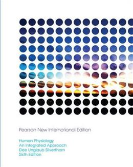 Human Physiology: An Integrated Approach, by Silverthorn, 6th Edition 9781292026473