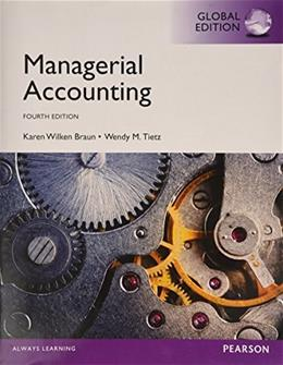 Managerial Accounting, by Braun, 4th GLOBAL EDITION 9781292059426