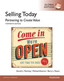 Selling Today: Partnering to Create Value, by Manning, 13th GLOBAL EDITION 9781292060170