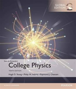 College Physics, by Young, 10th GLOBAL EDITION 9781292112541