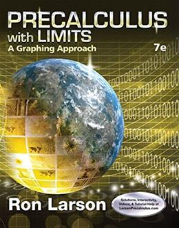 Precalculus with Limits: A Graphing Approach, by Larson, 7th Edition 9781305071711