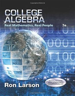 College Algebra: Real Mathematics, Real People, by Larson, 7th Edition 9781305071728