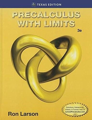 Precalculus with Limits, by Larson 3rd TEXAS EDITION 9781305073814