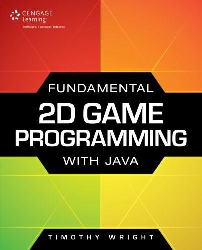 Fundamental 2D Game Programming with Java, by Wright 9781305076532