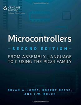 Microcontrollers: From Assembly Language to C Using the PIC24 Family, by Reese, 2nd Edition 9781305076556