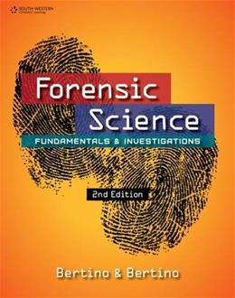 Forensic Science: Fundamentals and Investigations, by Bertino, 2nd Edition 9781305077119
