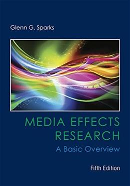 Media Effects Research: A Basic Overview (Mass Communication and Journalism) 5 9781305077478