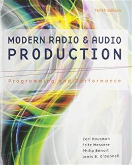 Modern Radio and Audio Production: Programming and Performance, by Hausman, 10th Edition 9781305077492