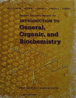Introduction to General, Organic and Biochemistry, by Bettelheim,11th Edition, Student Solutions Manual 9781305081055