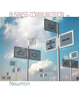 Business Communication, by Newman, 9th Edition 9781305081420