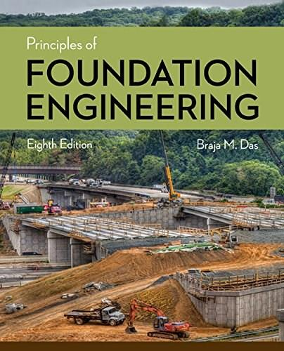 Principles of Foundation Engineering, by Das, 8th Edition 9781305081550