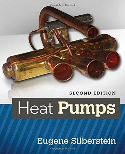 Heat Pumps, by Silberstein, 2nd Edition 9781305081635