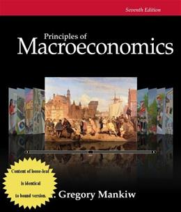 Principles of Macroeconomics, by Mankiw, 7th Edition 9781305081659