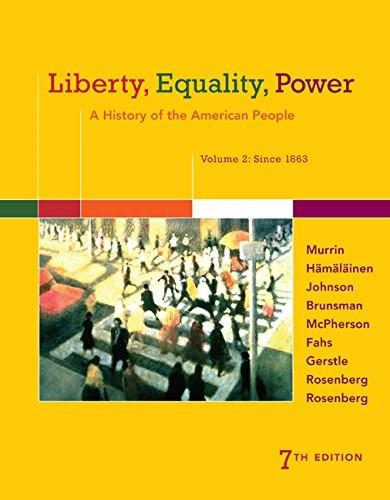 Liberty, Equality, Power: A History of the American People, Volume 2: Since 1863 7 9781305084155