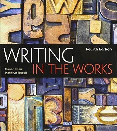 Writing in the Works, by Blau, 4th Edition 9781305087163
