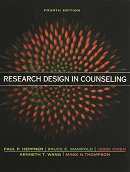 Research Design in Counseling, by heppner, 4th Edition 9781305087316