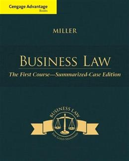 Business Law: The First Course - Summarized Case Edition 13 9781305087859
