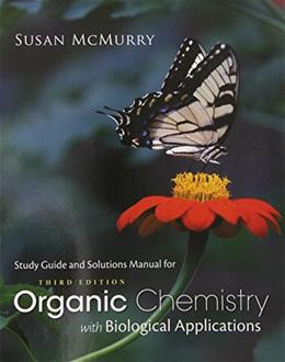 Organic Chemistry with Biological Applications, by McMurry, 3rd Edition, Study Guide 9781305087972
