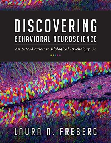 Discovering Behavioral Neuroscience: An Introduction to Biological Psychology 3 9781305088702