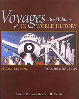 Voyages in World History, by Hansen, 2nd Brief Edition, Volume 2: Since 1500 9781305088825