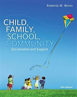 Child, Family, School, Community: Socialization and Support (Standalone Book) 10 9781305088979