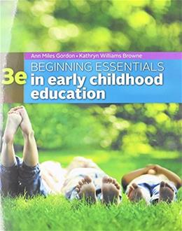 Beginning Essentials in Early Childhood Education, by Gordon, 3rd Edition 9781305089037