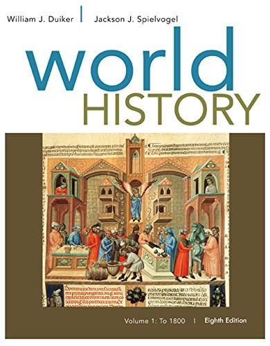 World History, by Duiker, 8th Edition, Volume 1: To 1800 9781305091214