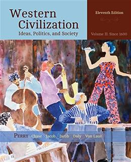2: Western Civilization: Ideas, Politics, and Society, Volume II: From 1600 11 9781305091429