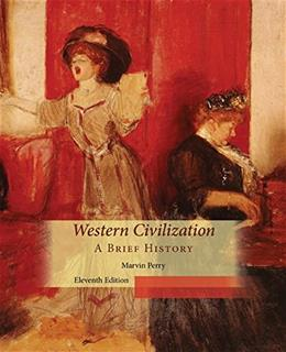Western Civilization, A Brief History, by Perry, 11th Edition 9781305091467