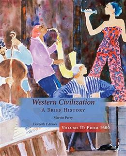 Western Civilization, A Brief History, by Perry, 11th Edition, Volume 2 9781305091474