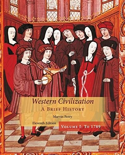 Western Civilization: A Brief History, by Perry, 11th Edition, Volume 1: To 1789 9781305091597