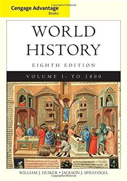 Cengage Advantage Books: World History, by Duiker, 8th Edition, Volume 1 9781305091726