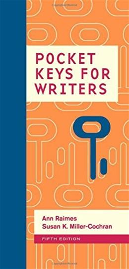 Pocket Keys for Writers, by Raimes, 5th Edition 9781305092136