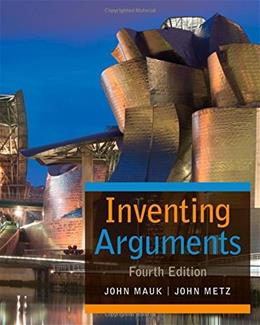 Inventing Arguments, by Mauk, 4th Edition 9781305092143