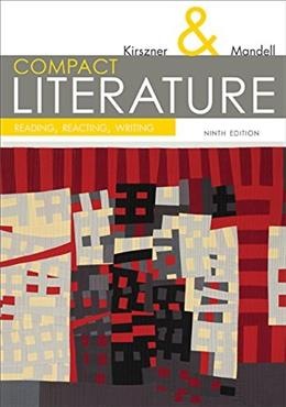COMPACT Literature: Reading, Reacting, Writing, 9th (The Kirszner/Mandell Literature Series) 9781305092167