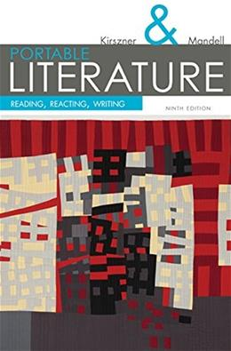 Portable Literature: Reading, Reacting, Writing (The Kirszner/Mandell Literature Series) 9 9781305092174