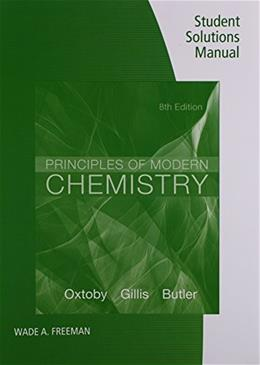 Principles of Modern Chemistry, by Oxtoby, 8th Edition, Solutions Manual 9781305092273