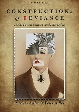 Constructions of Deviance: Social Power, Context, and Interaction 8 9781305093546