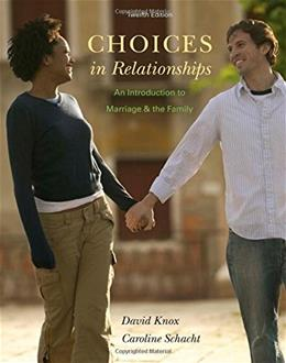 Choices in Relationships: An Introduction to Marriage and the Family 12 9781305094444