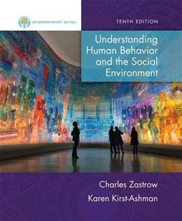 Empowerment Series: Understanding Human Behavior and the Social Environment, by Zastrow, 10th Edition 9781305101913
