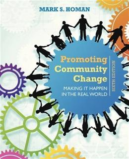 Promoting Community Change: Making It Happen in the Real World 6 9781305101944