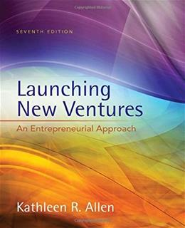 Launching New Ventures: An Entrepreneurial Approach 7 PKG 9781305102507