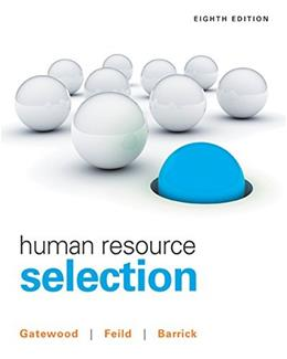 Human Resource Selection, by Gatewood, 8th Edition 9781305102682